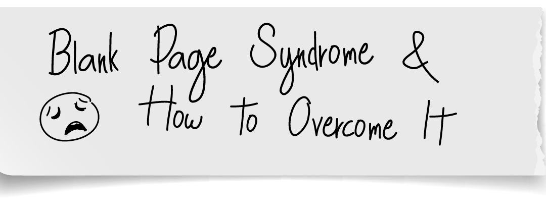 Blank Page Syndrome & How to Overcome It