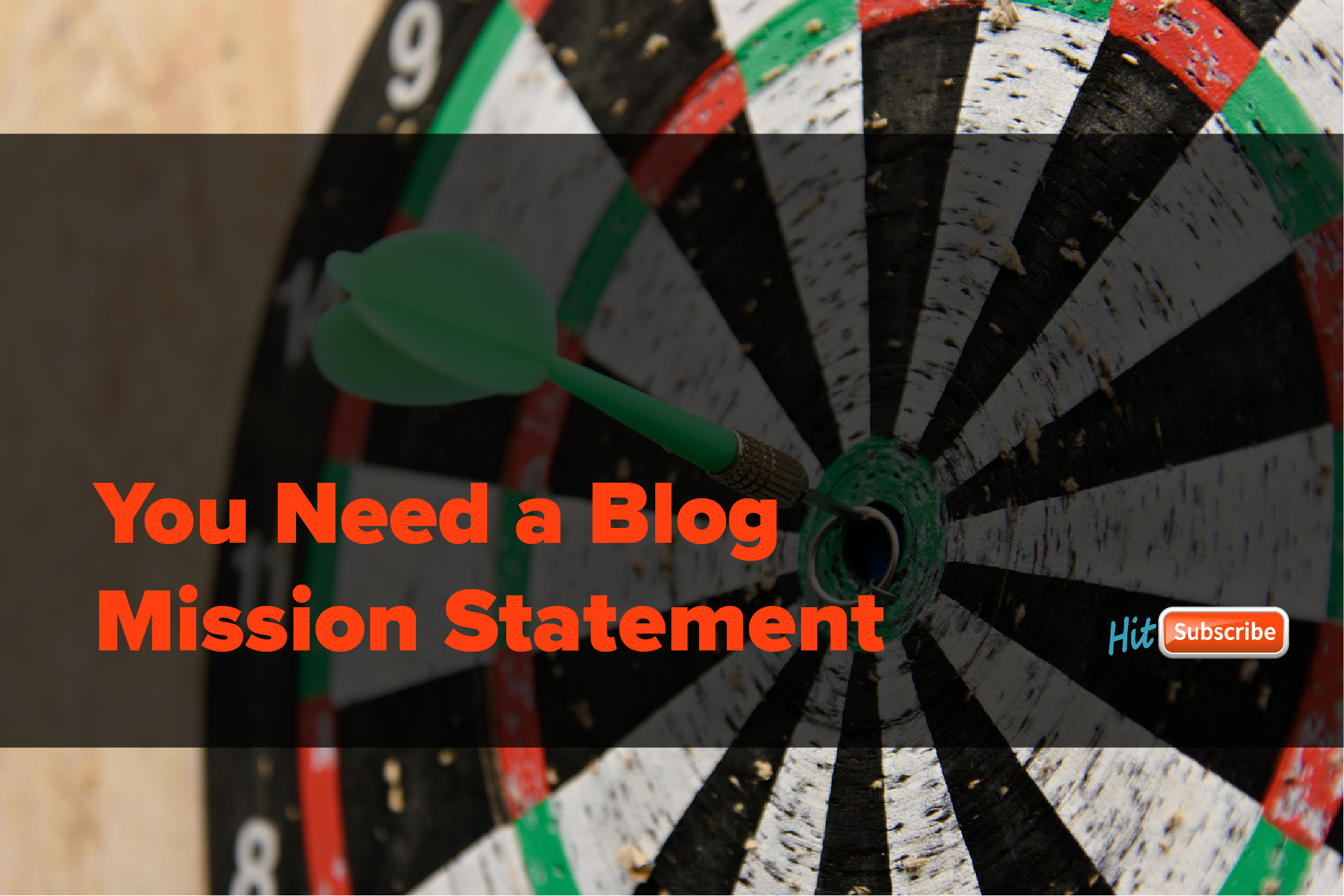 You Need a Blog Mission Statement