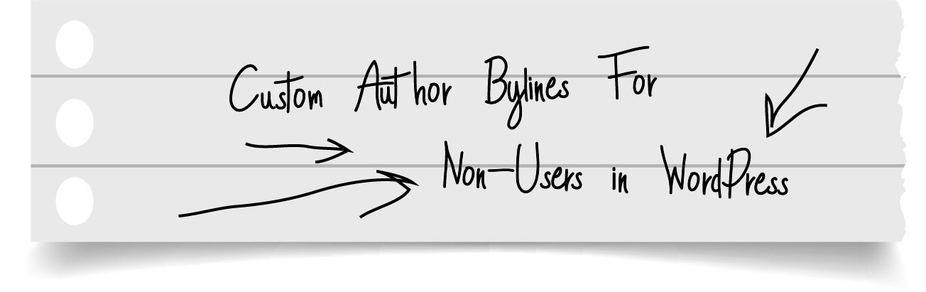 Custom Author Bylines For Non-Users in WordPress