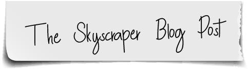 The Skyscraper Blog Post