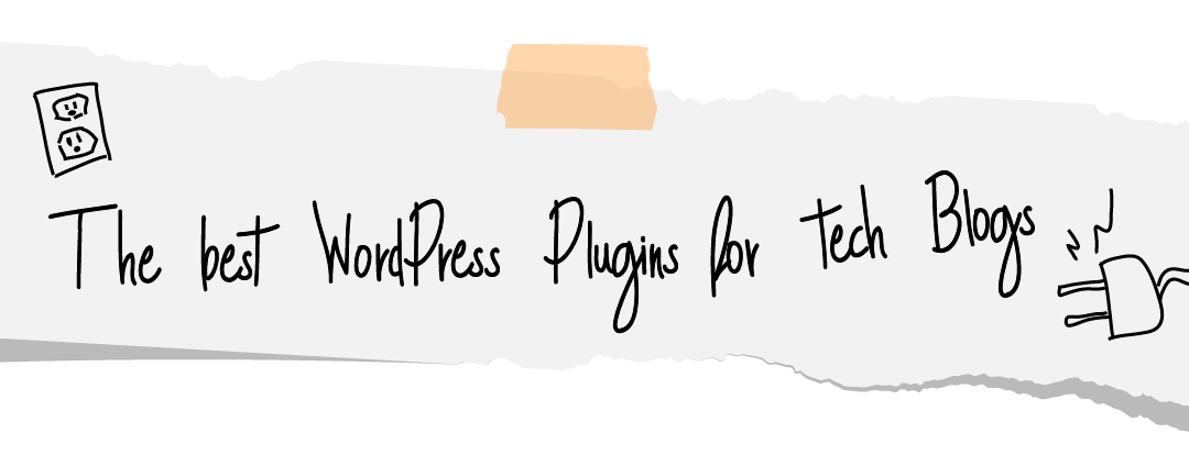 The Best WordPress Plugins for Tech Blogs