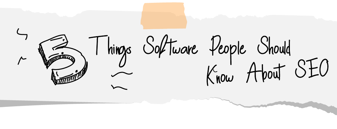 5 Things Software People Should Know About SEO