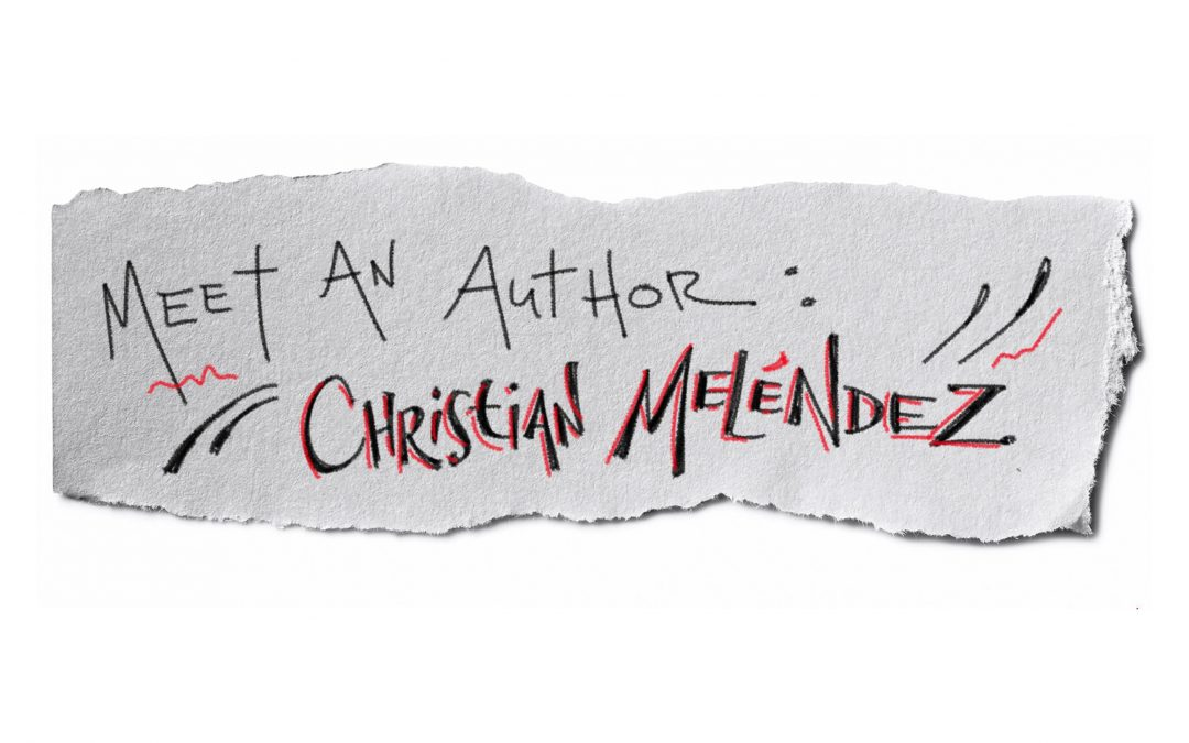 Meet an Author: Christian Meléndez