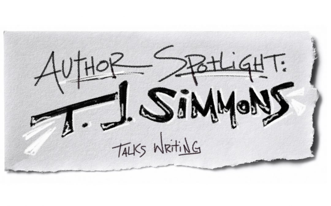Author Spotlight: T.J. Simmons Talks Writing
