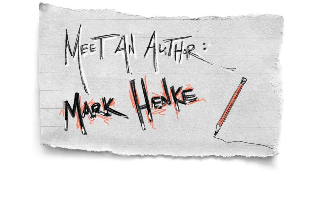 Meet an Author: Mark Henke