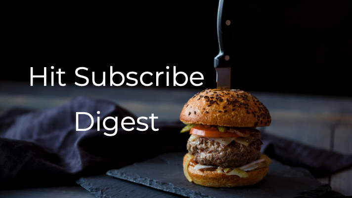 Hit Subscribe Digest: Hungry for More Content?