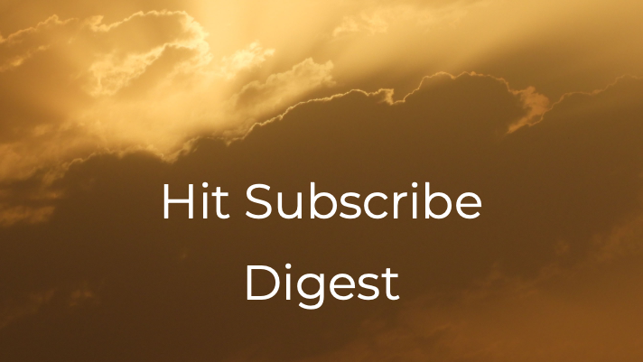 Hit Subscribe Digest: Your Weekly Silver Lining