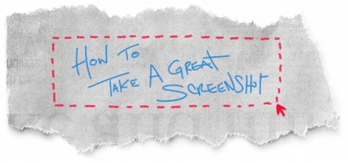How to Take a Great Screenshot