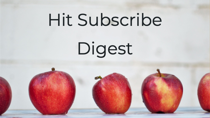Hit Subscribe Digest: Back in Session