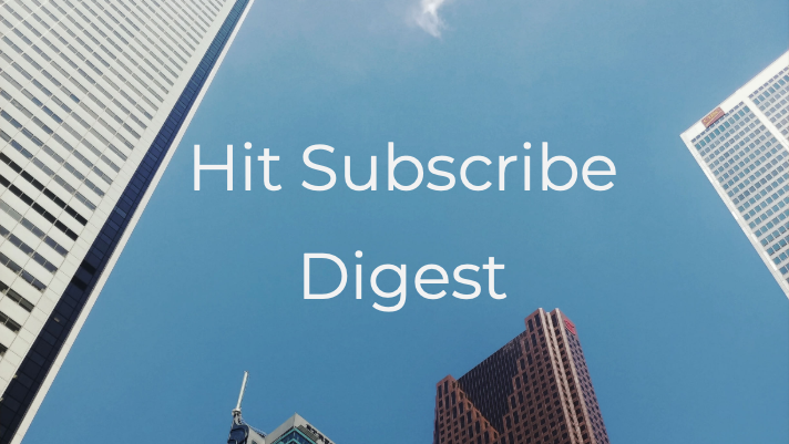 Hit Subscribe Digest: Working for Wednesday