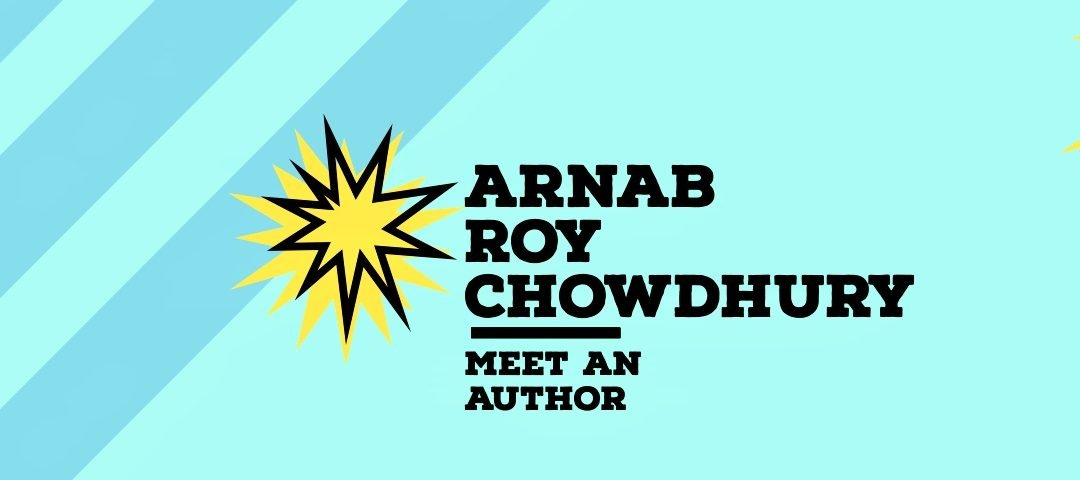 Meet an Author: Arnab Roy Chowdhury