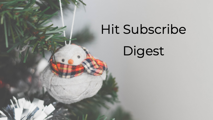 Hit Subscribe Digest: Ready to Take a Break?