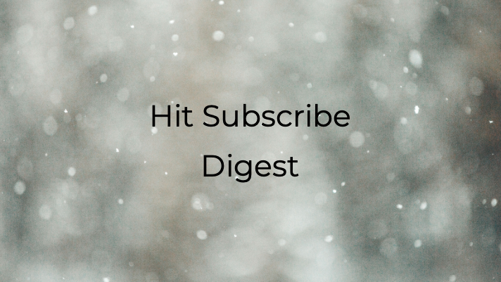 Hit Subscribe Digest: Snowed In