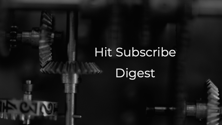 Hit Subscribe Digest: Gearing Up for the Week