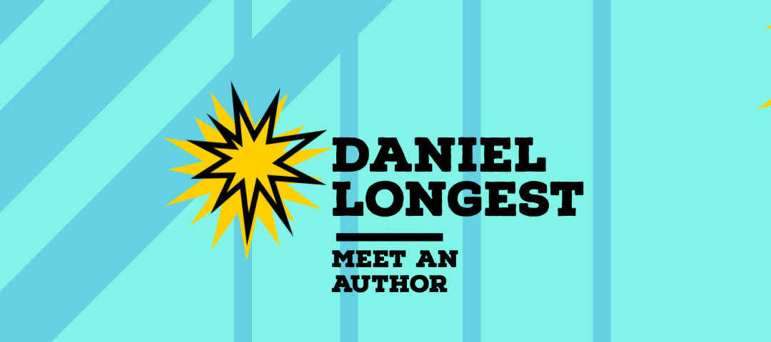 Meet an Author: Daniel Longest