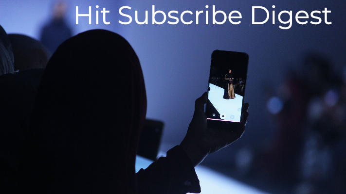 Hit Subscribe Digest: Keep Up With the Trends