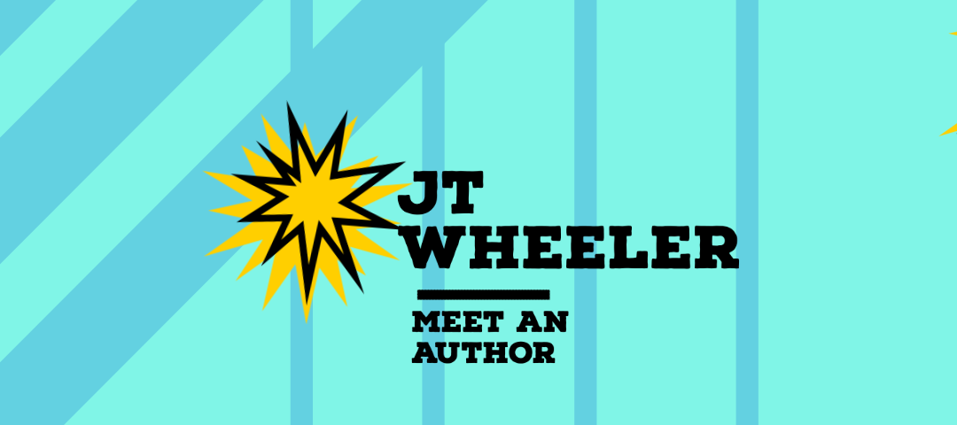 Meet an Author: JT Wheeler