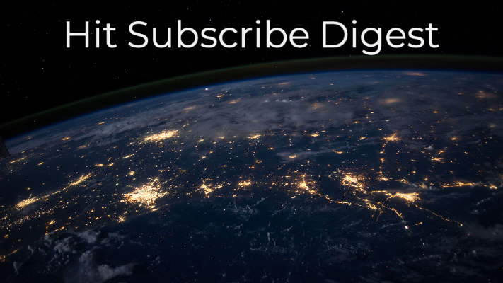 Hit Subscribe Digest: A New World