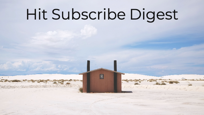 Hit Subscribe Digest: Cabin Fever