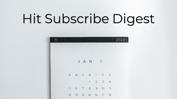 Hit Subscribe Digest: What Day Is It?
