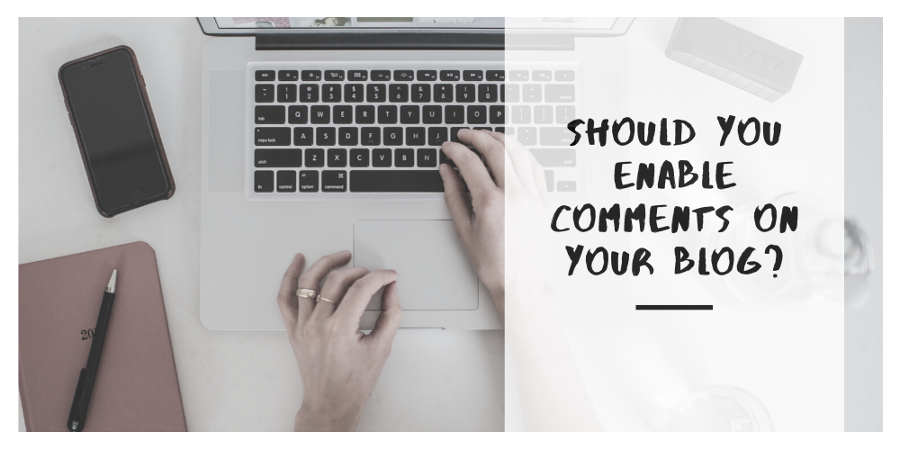 Should You Enable Comments on Your Blog?
