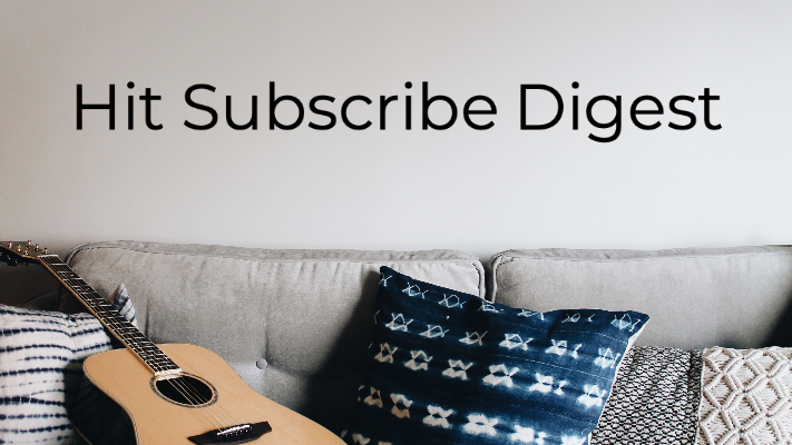 Hit Subscribe Digest: Find Some Time to Chill
