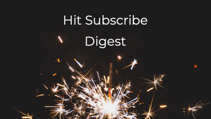 Hit Subscribe Digest: Warmer Weather