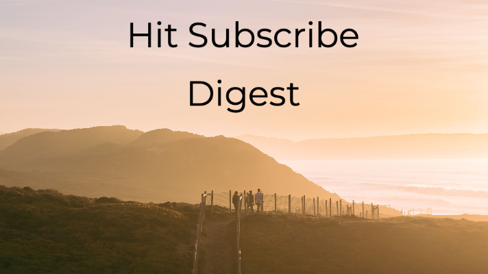 Hit Subscribe Digest: Golden Hour