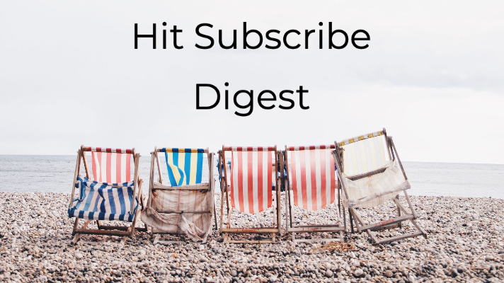 Hit Subscribe Digest: Hide From the Heat