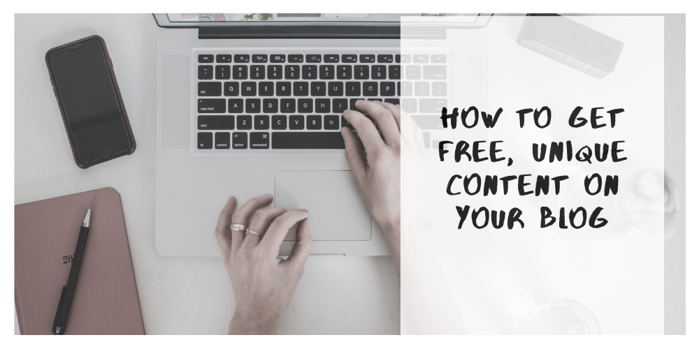 How to Get Free Unique Content on Your Blog: 8 Tactics to Use