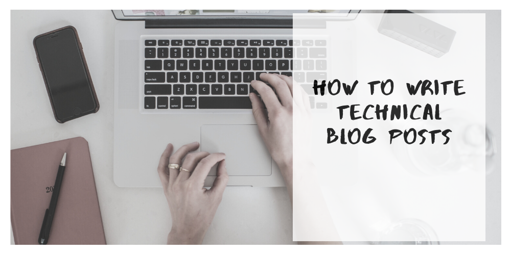 How to Write Technical Blog Posts: 7 Concrete Steps