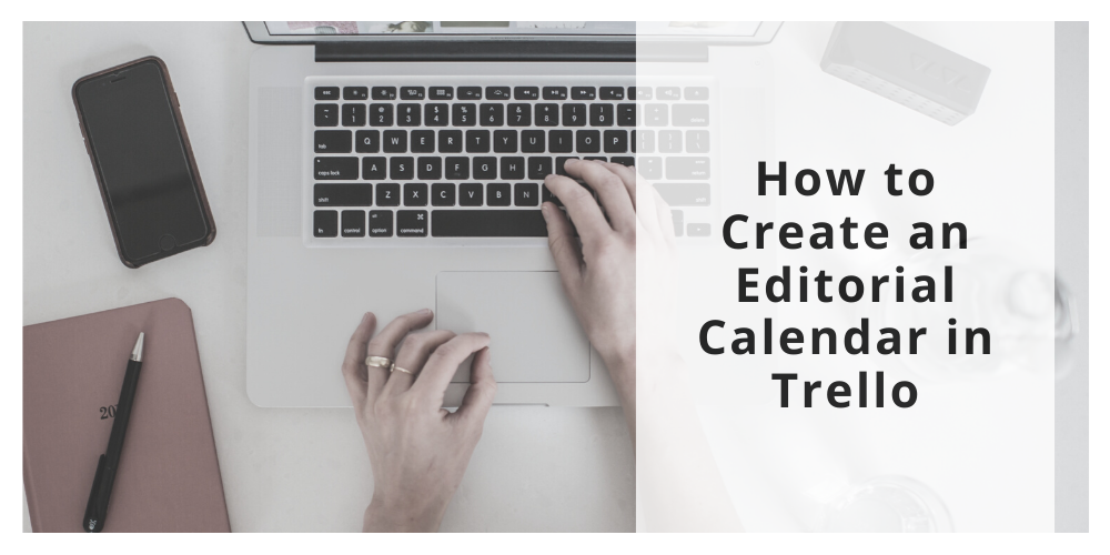 How to Create an Editorial Calendar in Trello